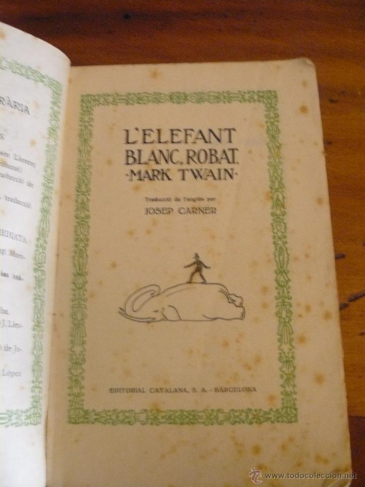 Libros antiguos: 'L'ELEFANT BLANC, ROBAT' PER MARK TWAIN - TRADUCCIÓ DE JOSEP CARNER - Foto 2 - 50107569