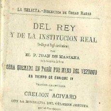 Libros antiguos: P. MARIANA : DEL REY Y LA INSTITUCIÓN REAL (LA SELECTA, 1880). Lote 50118494