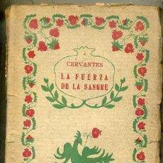 Libros antiguos: CERVANTES : LA FUERZA DE LA SANGRE / LA ILUSTRE FREGONA (CLÁSICOS GRANADA, C. 1920). Lote 50137824