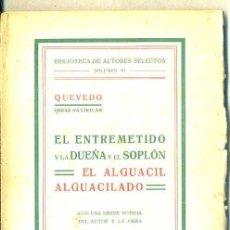 Libros antiguos: QUEVEDO : EL ENTREMETIDO Y LA DUEÑA Y EL SOPLÓN / EL ALGUACIL ALGUACILADO (PERELLÓ, C. 1900). Lote 50157729
