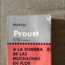 Libros antiguos: MARCEL PROUST EN BUSCA DEL TIEMPO PERDIDO II A LA SOMBRA DE LAS MUCHACHAS EN FLOR. Lote 50268006