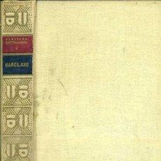 Libros antiguos: GARCILASO : OBRAS (CLÁSICOS CASTELLANOS, 1935). Lote 50370571