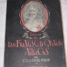 Libros antiguos: IDEARIO DE DON FRANCISCO DE QUEVEDO 1940. Lote 50407877