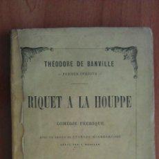 Libros antiguos: 1884 RIQUET A LA HOUPPE - THEODORE DE BANVILLE. Lote 204737853