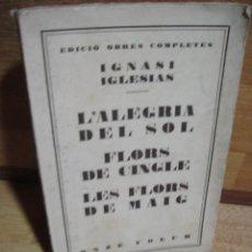 Libros antiguos: IGNASI IGLESIAS OBRAS COMPLETAS TOMO XI - L´ALEGRIA DEL SOL. Lote 50264895