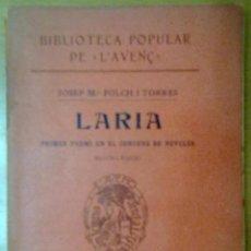Libros antiguos: LARIA JOSEP Mº FOLCH I TORRES BIBLIOTECA L'AVENÇ 1910. Lote 51006174