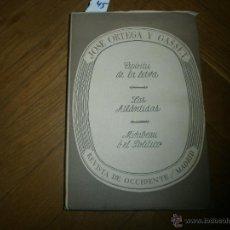 Libros antiguos: JOSE ORTEGA Y GASSET: ESPIRITU DE LA LETRA-LAS ATLÁNTIDAS-MIRABEAU O EL POLÍTICO. NUEVA EDICIÓN 1936. Lote 51109377