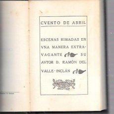 Livres anciens: CUENTO DE ABRIL. RAMÓN DEL VALLE-INCLÁN. MADRID, 1922.. Lote 101719395
