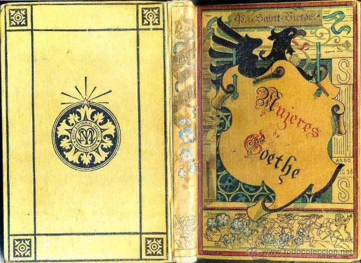 SAINT VICTOR : LAS MUJERES DE GOETHE (ARTE Y LETRAS MAUCCI, C. 1900) (Libros antiguos (hasta 1936), raros y curiosos - Literatura - Narrativa - Clásicos)