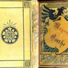 Libros antiguos: SAINT VICTOR : LAS MUJERES DE GOETHE (ARTE Y LETRAS MAUCCI, C. 1900). Lote 52591980