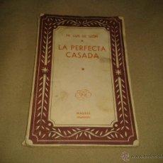 Libros antiguos: LA PERFECTA CASADA . FRAY LUIS DE LEÓN. Lote 52708851