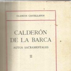 Libros antiguos: AUTOS SACRAMENTALES. CALDERÓN DE LA BARCA. EDICIONES LA LECTURA. MADRID. 1927. Lote 52783412
