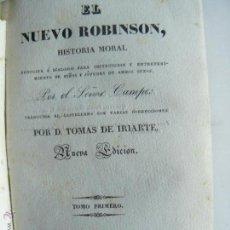 Libros antiguos: EL NUEVO ROBINSON HISTORIA MORAL POR EL SEÑOR CAMPE TRADUCIDA POR TOMÁS DE IRIARTE 1841 GRABADOS. Lote 52811257