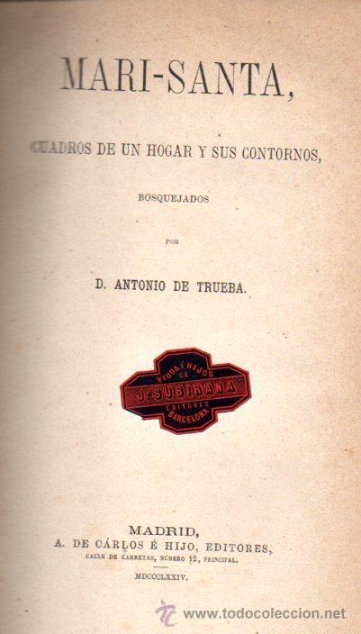 Libros antiguos: ANTONIO DE TRUEBA : MARI SANTA (DE CARLOS, 1874) - Foto 2 - 52952670