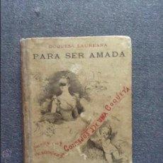 Libros antiguos: PARA SER AMADA DUQUESA LAUREANA RARISIMO. Lote 53622373