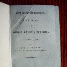 Libros antiguos: 1832-CAMINO A LA PERFECCIÓN. SANTA TERESA DE JESÚS. AVILA. PUBLICACIÓN ALEMANA ORIGINAL. Lote 53997275