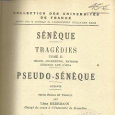 Libros antiguos: SÉNÈQUE. TRAGÉDIES. TOME II. LES BELLES LETRES. PARÍS. 1926. Lote 54406829