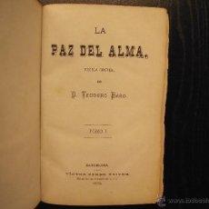 Libros antiguos: LA PAZ DEL ALMA, TEODORO BARO. Lote 54497076