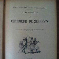 Libros antiguos: LE CHARMEUR DE SERPENTS. LOUIS ROUSSELET. PARIS, LIBRAIRIE HACHETTE ET CIE. 1910. ILUSTRADO. Lote 54589828