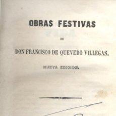 Libros antiguos: FRANCISCO DE QUEVEDO. OBRAS FESTIVAS. MADRID, 1844.. Lote 54558481