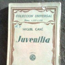 Libros antiguos: CANÉ, MIGUEL - JUVENILIA (ESPASA CALPE, 1932) COLECCIÓN UNIVERSAL. Lote 54650736