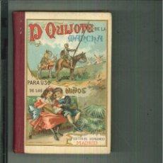 Libros antiguos: DON QUIJOTE DE LA MANCHA PARA USO DE LOS NIÑOS. MIGUEL DE CERVANTES. Lote 54656805