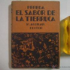Libros antiguos: PEREDA. EL SABOR DE LA TIERRUCA. EDITORIAL AGUILAR 1930.. Lote 54984447