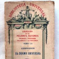 Libros antiguos: EL DRAMA UNIVERSAL. 1926 CAMPOAMOR. COLECCION DE LOS MEJORES AUTORES TOMO 135. Lote 55006298