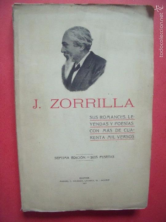 JOSE ZORRILLA.-SUS ROMANCES,LEYENDAS Y POESIAS.-OBRAS COMPLETAS.-GALERIA DRAMATICA.-POESIAS.AÑO 1917 (Libros antiguos (hasta 1936), raros y curiosos - Literatura - Narrativa - Clásicos)
