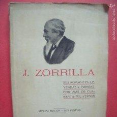 Libros antiguos: JOSE ZORRILLA.-SUS ROMANCES,LEYENDAS Y POESIAS.-OBRAS COMPLETAS.-GALERIA DRAMATICA.-POESIAS.AÑO 1917. Lote 55345616