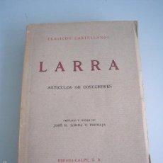 Libros antiguos: CLÁSICOS CASTELLANOS - ARTÍCULOS DE COSTUMBRES - LARRA - ESPASA-CALPE - MADRID 1934. Lote 55888778