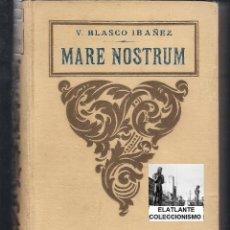 Libros antiguos: MARE NOSTRUM - VICENTE BLASCO IBAÑEZ - PROMETEO - CIRCA 1924 - EXCELENTE ESTADO. Lote 56028768