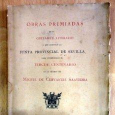 Libros antiguos: SEVILLA,1916, OBRAS PREMIADAS CERTAMEN LITERARIO TERCER CENTENARIO MIGUEL DE CERVANTES. Lote 56247051
