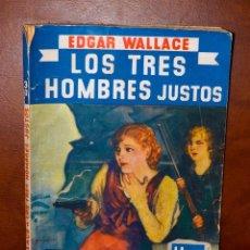 Libros antiguos: LOS TRES HOMBRES JUSTOS, POR EDGAR WALLACE, 1936, NOVELA AZUL. Lote 210613565