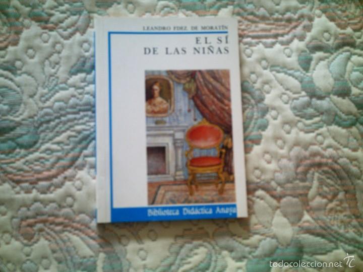 EL SI DE LAS NIÑAS, DE LEANDRO FERNANDEZ DE MORATIN (BIBLIOTECA DIDACTICA ANAYA) (Libros antiguos (hasta 1936), raros y curiosos - Literatura - Narrativa - Clásicos)