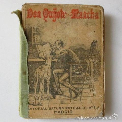 DON QUIJOTE DE LA MANCHA SATURNINO CALLEJA LIBRO ANTIGUO CERVANTES (Libros antiguos (hasta 1936), raros y curiosos - Literatura - Narrativa - Clásicos)