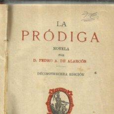 Libros antiguos: LA PRÓDIGA. PEDRO A. DE ALARCÓN. SUCESORES DE RIVADENEYRA. MADRID. 1926. Lote 56937211