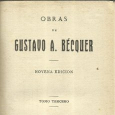 Libros antiguos: OBRAS DE GUSTAVO A. BECQUER. 9ª EDICIÓN. EDICIONES MATEU. MADRID. 1922. Lote 56937266