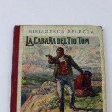 Libros antiguos: L- 3890. LA CABAÑA DEL TIO TOM. ED. SOPENA, 1932. . Lote 57154085