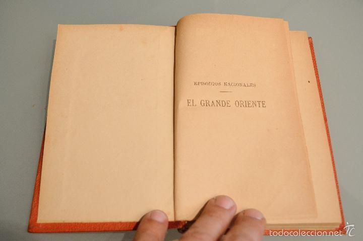 Libros antiguos: EL GRANDE ORIENTE 1888 BENITO PEREZ GALDOS EPISODIOS NACIONALES EDICION LUJO TAPA DURA LOMO EN PIEL - Foto 5 - 142183205
