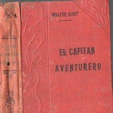 Libros antiguos: WALTER SCOTT : EL CAPITÁN AVENTURERO O UNA LEYENDA DE MONTROSE (GARNIER, PARIS, C. 1910). Lote 57343906