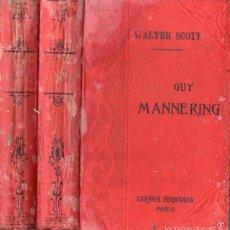 Old books - WALTER SCOTT : GUY MANNERING - DOS TOMOS (GARNIER, PARIS, c. 1910) - 57344136