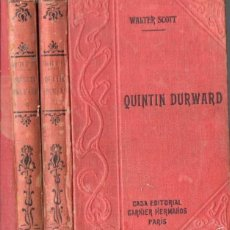 Libros antiguos: WALTER SCOTT : QUINTIN DURWARD O EL ESCOCÉS EN LA CORTE - DOS TOMOS (GARNIER, PARIS, C. 1910). Lote 57344180