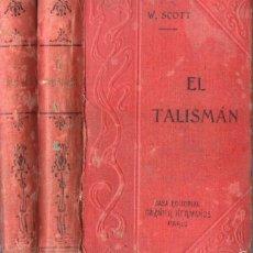 Livros antigos: WALTER SCOTT : EL TALISMÁN O RICARDO EN PALESTINA - DOS TOMOS (GARNIER, PARIS, C. 1910). Lote 57344263