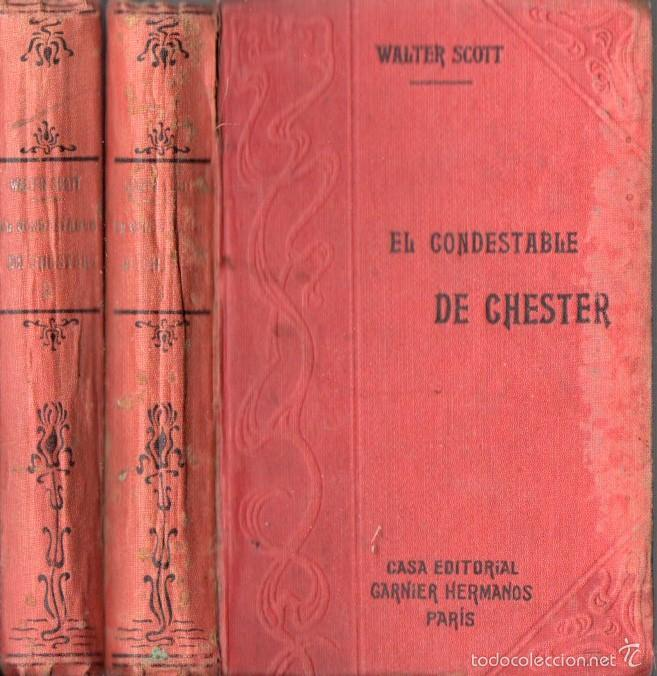WALTER SCOTT : EL CONDESTABLE DE CHESTER - DOS TOMOS (GARNIER, PARIS, C. 1910) (Libros antiguos (hasta 1936), raros y curiosos - Literatura - Narrativa - Clásicos)