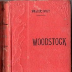 Libros antiguos: WALTER SCOTT : WOODSTOCK O EL CABALLERO TOMO II (GARNIER, PARIS, C. 1910). Lote 57344622