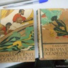 Libros antiguos: CALLEJA UN DRAMA EN EL OCEANO PACIFICO LOS DOS TOMOS . Lote 57478954