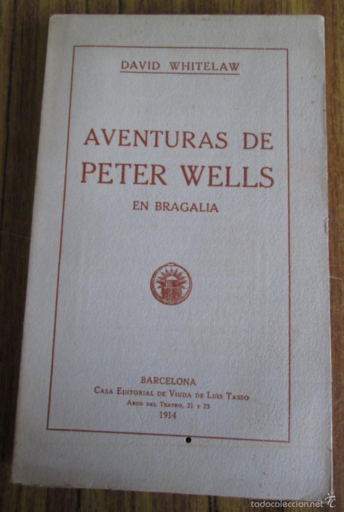 AVENTURAS DE PETER WELLS - EN BRAGALIA - POR DAVID WHITELAW 1914 (Libros antiguos (hasta 1936), raros y curiosos - Literatura - Narrativa - Clásicos)