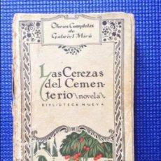 Libros antiguos: LAS CEREZAS DEL CEMENTERIO GABRIL MIRO 1926. Lote 57557721