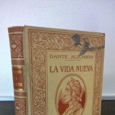Libros antiguos: DANTE ALIGHIERI, LA VIDA NUEVA, ILUSTRADA, MONTANER SIMON 1912.BUEN ESTADO.. Lote 57562152